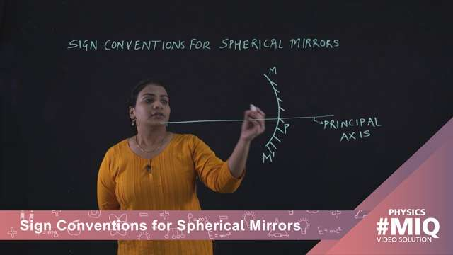 Sign conventions for spherical mirrors -