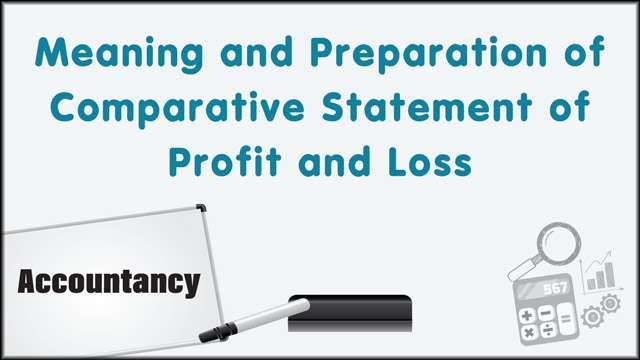 Meaning and Preparation of Comparative Statement of Profit and Loss -