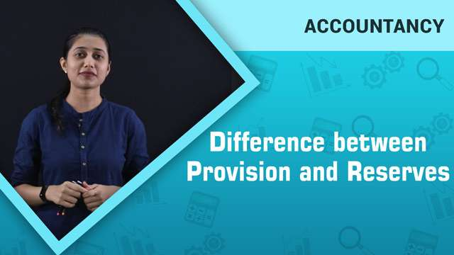 Difference between Provision and Reserves -