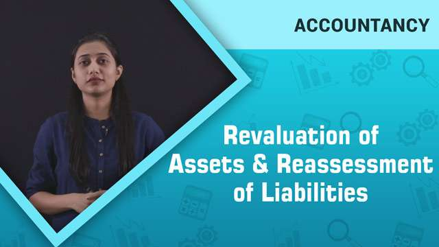 Revaluation of Assets and Reassessment of Liabilities -