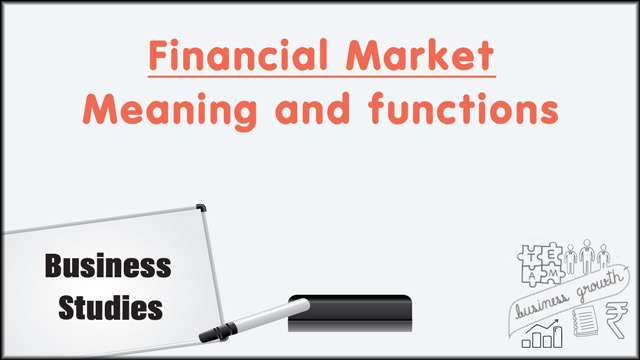 Financial Market: Meaning and functions -