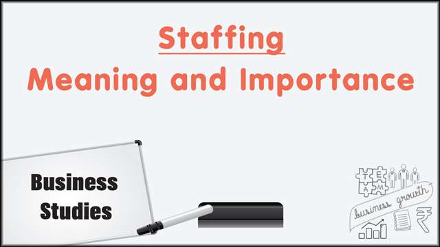 Staffing: Meaning and Importance -