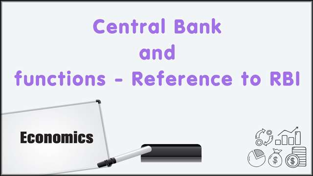 Central Bank and functions- Reference to RBI -