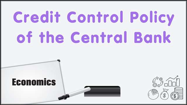 Credit Control Policy of the Central Bank -