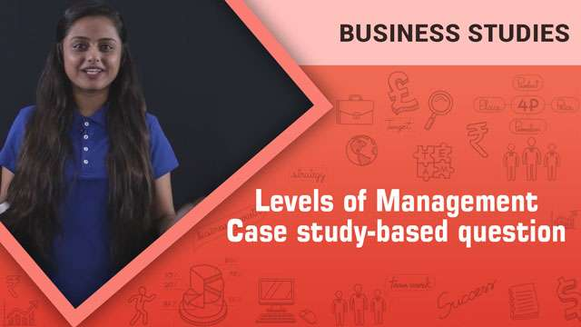 Levels of Management_Case study-based question -