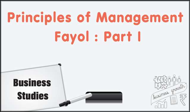 Principles of Management - Fayol : Part I -