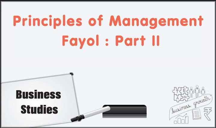 Principles of Management - Fayol : Part II -