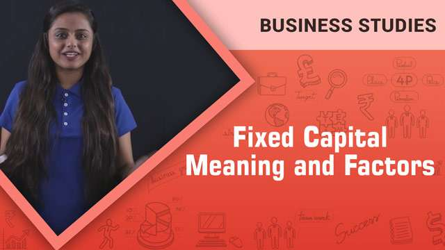 Fixed Capital: Meaning and Factors -