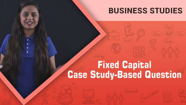 Fixed Capital: Case Study-Based Question -
