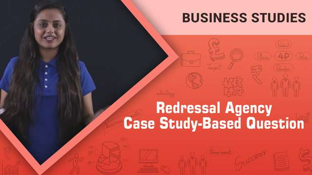 Redressal Agency_Case Study-Based Question -