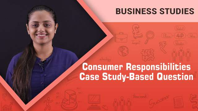 Consumer Responsibilities_Case Study-Based Question -
