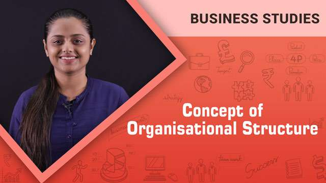 Concept of Organisational Structure -