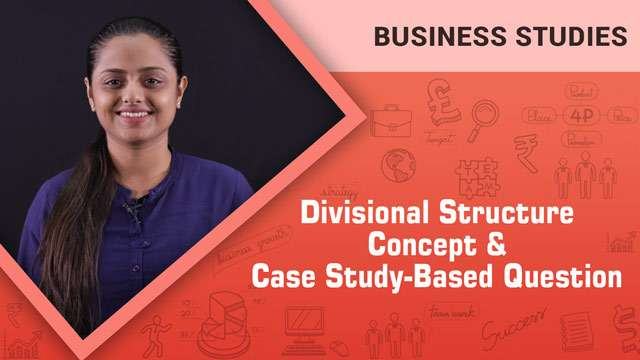 Divisional Structure_Concept & Case Study-Based Question -