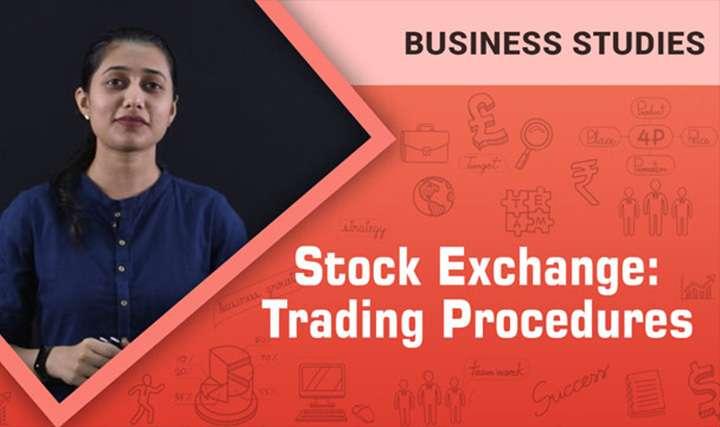 Stock Exchange: Trading Procedures -