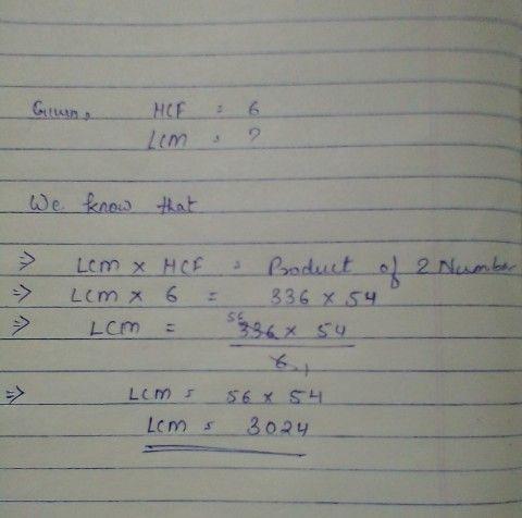 de3fcfc271 if hcf 336 54 6 find lcm 336 54 - Mathematics - TopperLearning.com