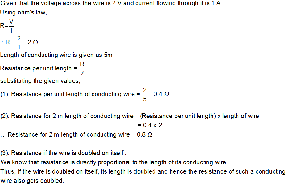 When a potential difference of 2v is applied across a end of a wire ...