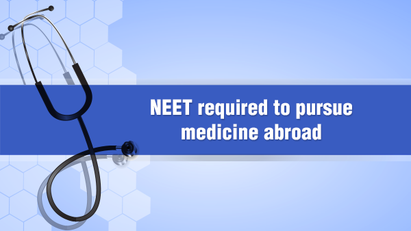 NEET-Exam-NEET-Foreign-Medical-Course-NEET-Medical-Course