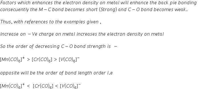 highest c o bond length will be in mn co 6 cr co 6 v co 6